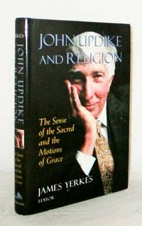 image of John Updike and Religion The Sense of the Sacred and the Motions of Grace