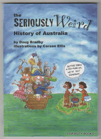 THE SERIOUSLY WEIRD HISTORY OF AUSTRALIA  (Signed Copy)