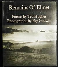 Remains of Elmet; Poems by Ted Hughes; Photographs by Fay Godwin