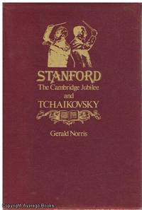 Stanford. The Cambridge Jubilee and Tchaikovsky