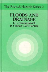 Floods and Drainage (The Risks & Hazards Series 2).  British policies for hazard reduction, agricultural improvement and wetland conservation.