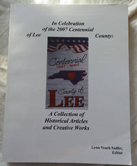 In Celebration of the 2007 Centennial of Lee County: A Collection of Historical Articles and Creative Works