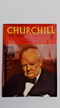 Churchill: the man of the century. A pictorial biography.