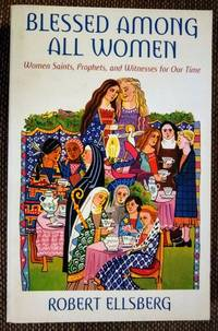 image of Blessed Among All Women Women Saints, Prophets, And Witnesses For Our Time