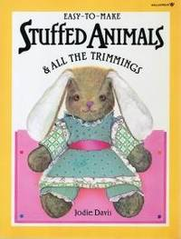 Easy-To-Make Stuffed Animals & All the Trimmings