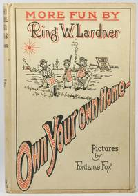 """image of OWN YOUR OWN HOME. [At head of front cover: """"More Fun by Ring W. Lardner.""""]"""