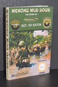 Mekong Mud Dogs; The Story of SGT. Ed Eaton