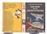image of Tom Swift and The Captive Planetoid -The New Tom Swift Junior Adventures, Book No. 29 ( Volume Twenty-Nine )