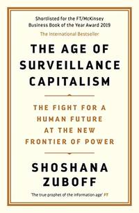 The Age of Surveillance Capitalism: The Fight for a Human Future at the New Frontier of Power: Barack Obama's Books of 2019 by Shoshana Zuboff - Paperback - from The Saint Bookstore (SKU: A9781781256855)