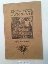 Know Your Own State North Carolina. by [Standard Oil Company] - from T. BRENNAN BOOKSELLER, ABAA  (SKU: 001951)