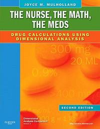 image of The Nurse, the Math, the Meds : Drug Calculations Using Dimensional Analysis