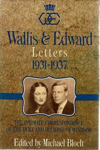 image of Wallis And Edward: Letters 1931-1937: The Intimate Correspondence Of The Duke  And Duchess Of Windsor