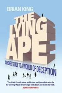 The Lying Ape: An Honest Guide to a World of Deception