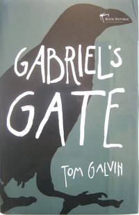 Gabriel's Gate by  Tom Galvin - First Edition, First Printing by numberline - from West of Eden Books and Biblio.co.uk