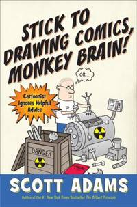 image of Stick to Drawing Comics, Monkey Brain! : Cartoonist Ignores Helpful Advice