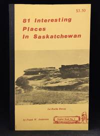 81 Interesting Places in Saskatchewan (Publisher series: Gopher Book.)