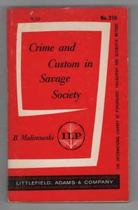 Crime and Custom in Savage Society by   B - Paperback - Reprint - 1964 - from Recycled Records and Books and Biblio.com