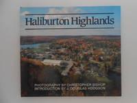 Haliburton Highlands: Photography By Christopher Bishop, Introduction By J. Douglas Hodgson (signed)