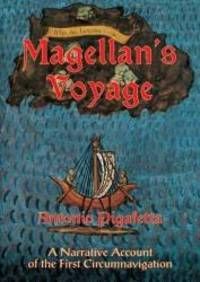 Magellan's Voyage : A Narrative Account of the First Circumnavigation