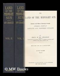image of The Land of the Midnight Sun; Summer and Winter Journeys through Sweden, Norway, Lapland and Northern Finland - in Two Volumes, Vol. I._II.