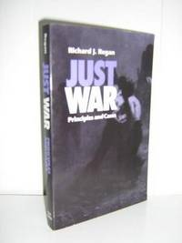 Just War: Principles and Cases by  Richard J Regan - Paperback - Presume 1st  PB - 1996 - from Brass DolphinBooks and Biblio.com
