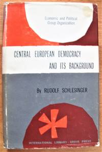 Central European Democracy and Its Background by  Rudolf Schlesinger - 1st Edition - 1953 - from Ken Jackson (SKU: 256957)