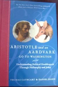 Aristotle and an Aardvark Go to Washington :Understanding Political/ 2007-SIGNED
