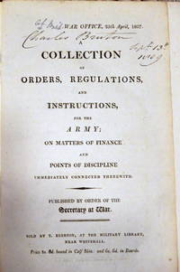 A COLLECTION OF ORDERS, REGULATIONS, AND INSTRUCTIONS, FOR THE ARMY; ON MATTERS OF FINANCE AND POINTS OF DISCIPLINE IMMEDIATELY CONNECTED THEREWITH.