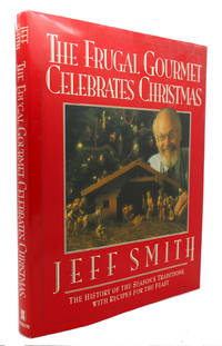 THE FRUGAL GOURMET CELEBRATES CHRISTMAS by Jeff Smith - First Edition; Second Printing - 1991 - from Rare Book Cellar (SKU: 124767)