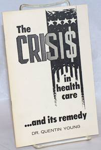 image of The crisis in health care... and its remedy