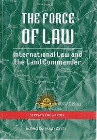 The Force Of Law: International Law And The Land Commander