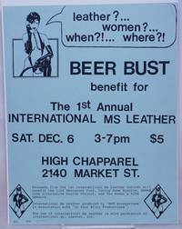 image of Leather?...Women?...When?!...Where?! Beer Bust benefit for the 1st annual International Ms Leather [handbill] Sat., Dec. 6 3-7pm High Chaparral
