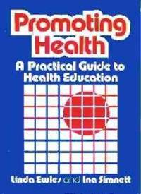 Promoting Health Practical Guide to Health Education by  Ina  Linda & Simnett  - Paperback  - 2nd edition  - 1987  - from Bookbarn (SKU: 2002095)