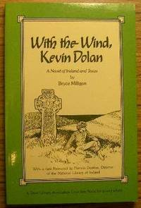 With the Wind, Kevin Dolan: A Novel of Ireland and Texas