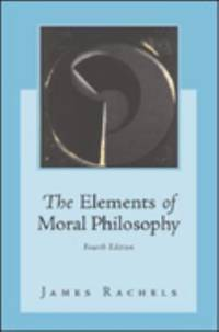 The Elements of Moral Philosophy by James Rachels - Paperback - 2003 - from ThriftBooks and Biblio.com