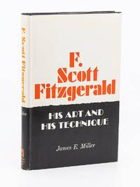 F. Scott Fitzgerald: His Art and His Technique