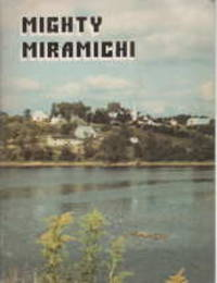 image of Mighty Miramichi : is your regional guide to entertainment, recreation, sports and special Events