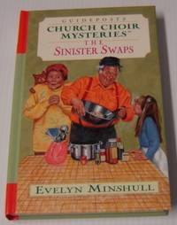 The Sinister Swaps (Guideposts Church Choir Mysteries Ser.) by  Evelyn Minshull - First Edition - 2001 - from Books of Paradise (SKU: R9355)