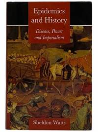 Epidemics and History: Disease, Power and Imperialism
