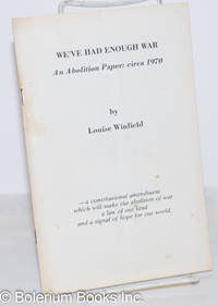 image of We've had enough war, an abolition paper: circa 1970 -- a constitutional amendment which will make the abolition of war a law of our land and a signal of hope for our world