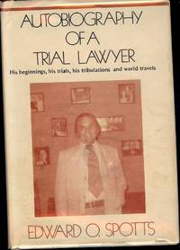 AUTOBIOGRAPHY OF A TRIAL LAWYER