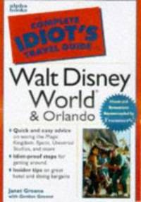 The Complete Idiot's Guide to Walt Disney World & Orlando by Janet Groene - Paperback - 1998-12-01 - from Books Express (SKU: 0028622987n)
