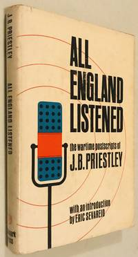 All England Listened: the Wartime Broadcasts of J.B. Priestley