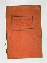 Blood Wedding. Federico Garcia Lorca. 1939