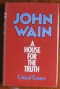 A House for the Truth: Critical Essays