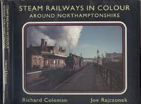 image of Steam Railways in Colour: Around Northamptonshire