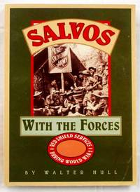 Salvos With the Forces. Red Shield Services During World War 2