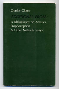 Additional Prose: A Bibliography on America Proprioception & Other Notes & Essays