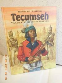 Tecumseh Visionary Chief of the Shawnee