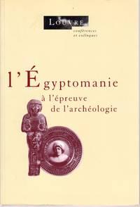 L'Égyptomanie à l'épreuve de l'archéologie.